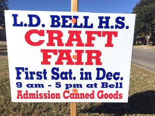 Yard sign for L.D. Bell Craft Fair - First Sat. in Dec. - 9am-5pm at Bell - Admission Canned Goods